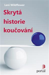 SKRYTÁ HISTORIE KOUČOVÁNÍ