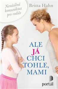 ALE JÁ CHCI TOHLE, MAMI