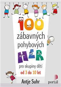 100 ZÁBAVNÝCH POHYBOVÝCH HER