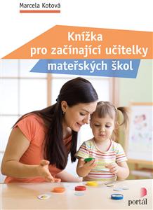 KNÍŽKA PRO ZAČÍNAJÍCÍ UČITELKY MŠ/PORTÁL